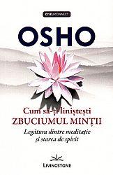 Cum să-ţi linişteşti zbuciumul minţii  - legătura dintre meditaţie şi starea de spirit