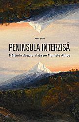 Peninsula interzisă  - mărturie despre viaţa pe Muntele Athos