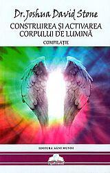 Construirea şi activarea corpului de lumină  - compilaţie