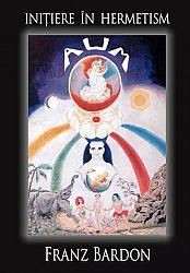 Iniţiere în hermetism  - calea adevăratului discipol