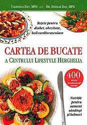 Cartea de bucate a Centrului Lifestyle Herghelia  - reţete pentru diabet, obezitate, boli cardiovasculare - nutriţie pentru oameni sănătoşi şi bolnavi