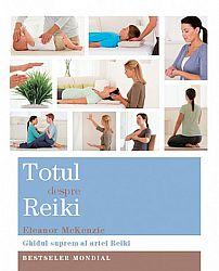 Totul despre Reiki  - ghidul suprem al artei Reiki