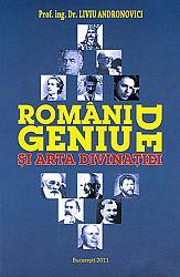 Români de geniu şi arta divinaţiei