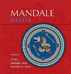 Mandale dacice - vol. II  - arme, podoabe, vase, monede şi ruine