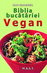 Biblia bucătăriei vegan