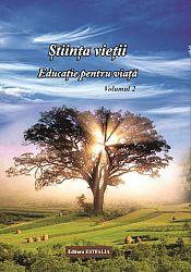 Ştiinţa vieţii - educaţie pentru viaţă - vol. 2  - materie de spiritualitate
