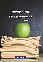 Ştiinţa vieţii - educaţie pentru viaţă - vol. 1  - materie de spiritualitate