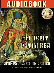 Am iubit pătimirea - CD  - CD audiobook mp3 - durata 6.42 h