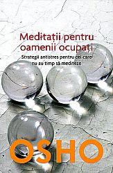 Meditaţii pentru oamenii ocupaţi  - strategii antistres pentru cei care nu au timp să mediteze