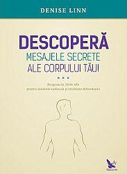 Descoperă mesajele secrete ale corpului tău  - program în 28 de zile pentru sănătate radioasă şi vitalitate debordantă