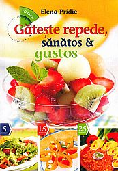 Găteşte repede, sănătos şi gustos
