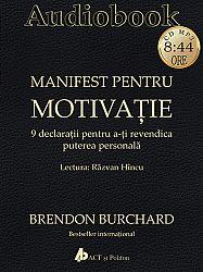 Manifest pentru motivaţie - CD  - 9 declaratii pentru a-ti revendica puterea personală - audio book (MP3) cu durata de 8:44 ore