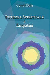Puterea spirituală a empatiei  - cum ne putem dezvolta harurile empatice