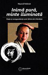 Inimă pură, minte iluminată  - viața şi corespondența unei sfinte zen irlandeze