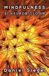 Mindfulness şi neurobiologie  - calea către cultivarea stării de bine