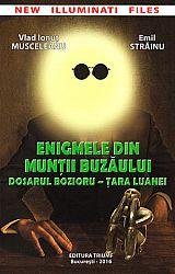Enigmele din Munţii Buzăului  - dosarul Bozioriu - Ţara Luanei
