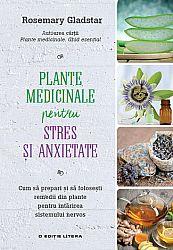 Plante medicinale pentru stres şi anxietate  - cum să prepari şi să foloseşti remedii din plante pentru întărirea sistemului nervos
