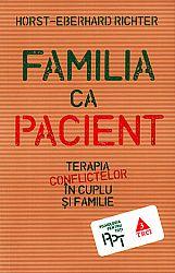 Familia ca pacient  - terapia conflictelor în cuplu şi familie