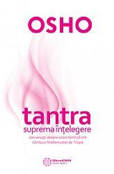 Tantra - suprema înţelegere  - conversaţii despre Calea Tantrică din Cântecul Mahamudrei de Tilopa