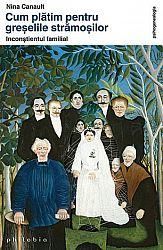 Cum plătim pentru greşelile strămoşilor  - inconştientul familial