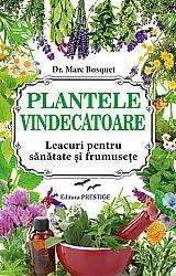 Plantele vindecătoare  - leacuri pentru sănătate şi frumuseţe