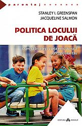Politica locului de joacă  - cum să înţelegi viaţa emoţională a copilului tău