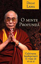O minte profundă  - cultivarea înţelepciunii în viaţa de zi cu zi