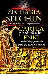 Cartea pierdută a lui Enki  - amintirile şi profeţiile unui zeu de pe altă planetă