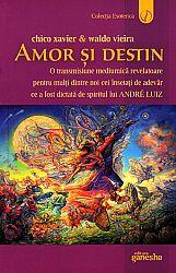 Amor şi destin  - o transmisiune mediumică revelatoare penru mulţi dintre noi cei însetaţi de adevăr