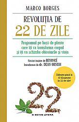 Revoluţia de 22 de zile  - programul pe bază de plante care îţi va transforma corpul şi îţi va schimba obiceiurile şi viaţa