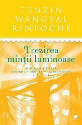 Trezirea minţii luminoase  - meditație tibetană pentru a ajunge la pacea interioară şi bucurie