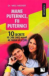 Mame puternice, fii puternici  - 10 secrete pe care orice mamă ar trebui să le ştie
