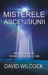 Misterele ascensiunii  - revelarea bătăliei cosmice dintre bine şi rău