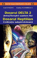 Dosarul Delta 2 (Intra)tereştrii suntem noi  - dosarul reptilian - civilizaţia subpământeană