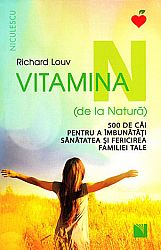 Vitamina N (de la natură)  - 500 de căi pentru a îmbunătăţi sănătatea şi fericirea familiei tale