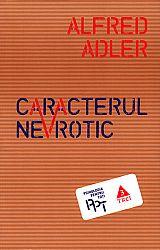 Caracterul nevrotic  - trăsăturile principale ale psihologiei şi psihoterapiei individuale comparative