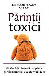 Părinţii toxici  - vindecă-ţi rănile din copilărie şi reia controlul asupra vieţii tale