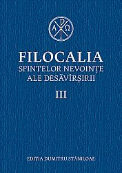 Filocalia III  - sfintelor nevoinţe ale desăvîrşirii