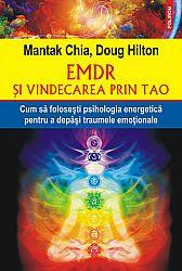 EMDR şi vindecarea prin Tao  - cum să foloseşti psihologia energetică pentru a depăşi traumele emoţionale