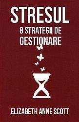 Stresul  - 8 strategii de gestionare