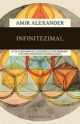 Infinitezimal  - cum a contribuit la făurirea lumii moderne o teorie matematică periculoasă