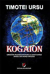 Kogaion  - cercetări multidisciplinare la sanctuarele dacice din Munţii Orăştiei