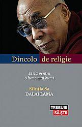Dincolo de religie  - etică pentru o lume mai bună