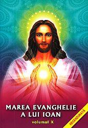 Marea Evanghelie a lui Ioan - vol. 10  - revelată lui Jakob Lorber de către Domnul nostru Iisus Cristos