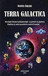 Terra galactica  - revelaţii divine fundamentale cu privire la planeta Pământ şi rolul acesteia în cadrul Creaţiei