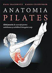Anatomia Pilates  - Ghid practic de exerciții pentru stabilitatea şi echilibrul întregului corp