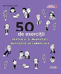 50 de exerciţii pentru a-ţi îmbunătăţi abilităţile de comunicare