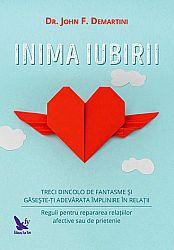 Inima iubirii  - treci dincolo de fantasme şi găseşte-ţi adevărata împlinire în relaţii - reguli pentru repararea relaţiilor afective sau de prietenie
