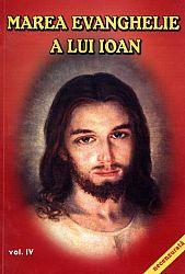 Marea Evanghelie a lui Ioan - vol. 4