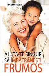 Ajută-te singur să îmbătrâneşti frumos